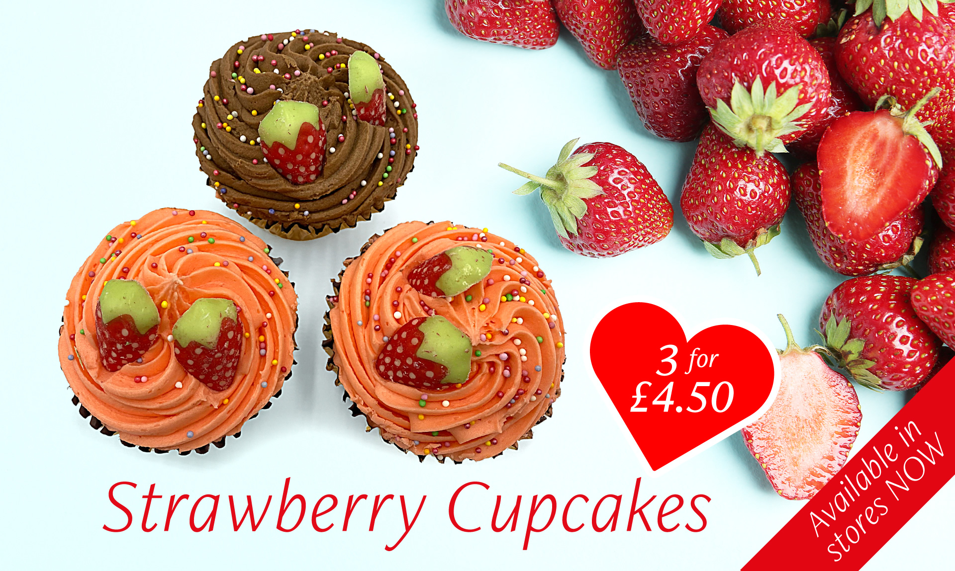 Strawberry Cupcakes available in all stores now, 3 for £4.50
