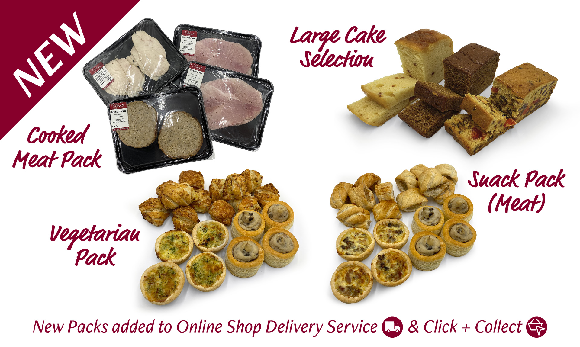 New packs added to our home delivery and click and collect services. Large cake selection, Cooked meat pack, Vegetarian pack, Snack Pack (Meat)