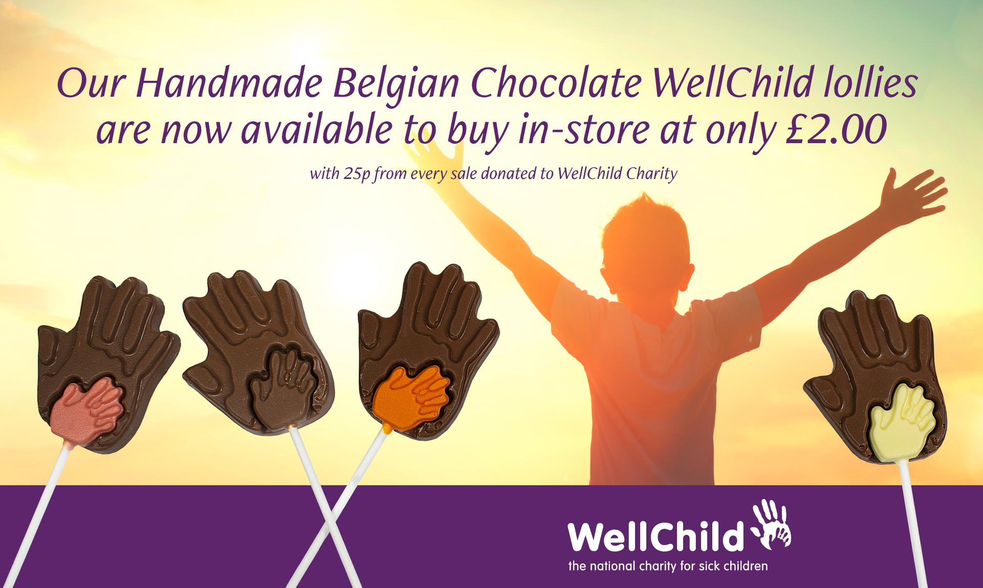 Our handmade Belgian Chocolate WellChild lollies are now available to buy in-store at only £2.00, with 25p from every sale donated to WellChild Charity