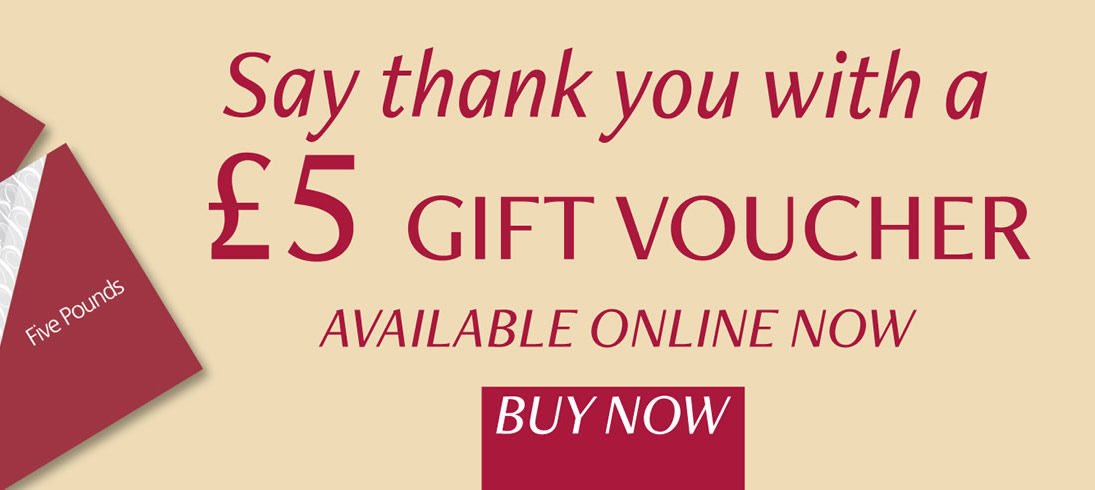 Say thank you with a 5 pound gift voucher, available online now